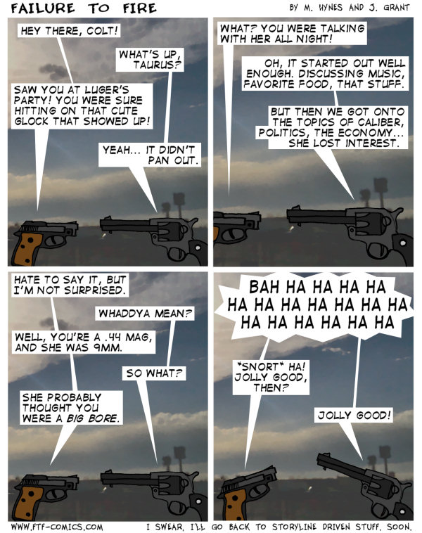 If I could get away with doing these comics like this all the time, I would. And I would revel in your hatred for it.